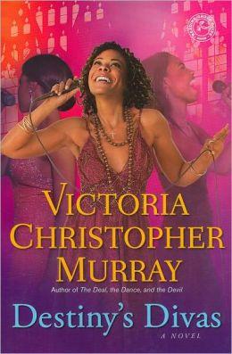Destiny's Divas by Victoria Christopher Murray