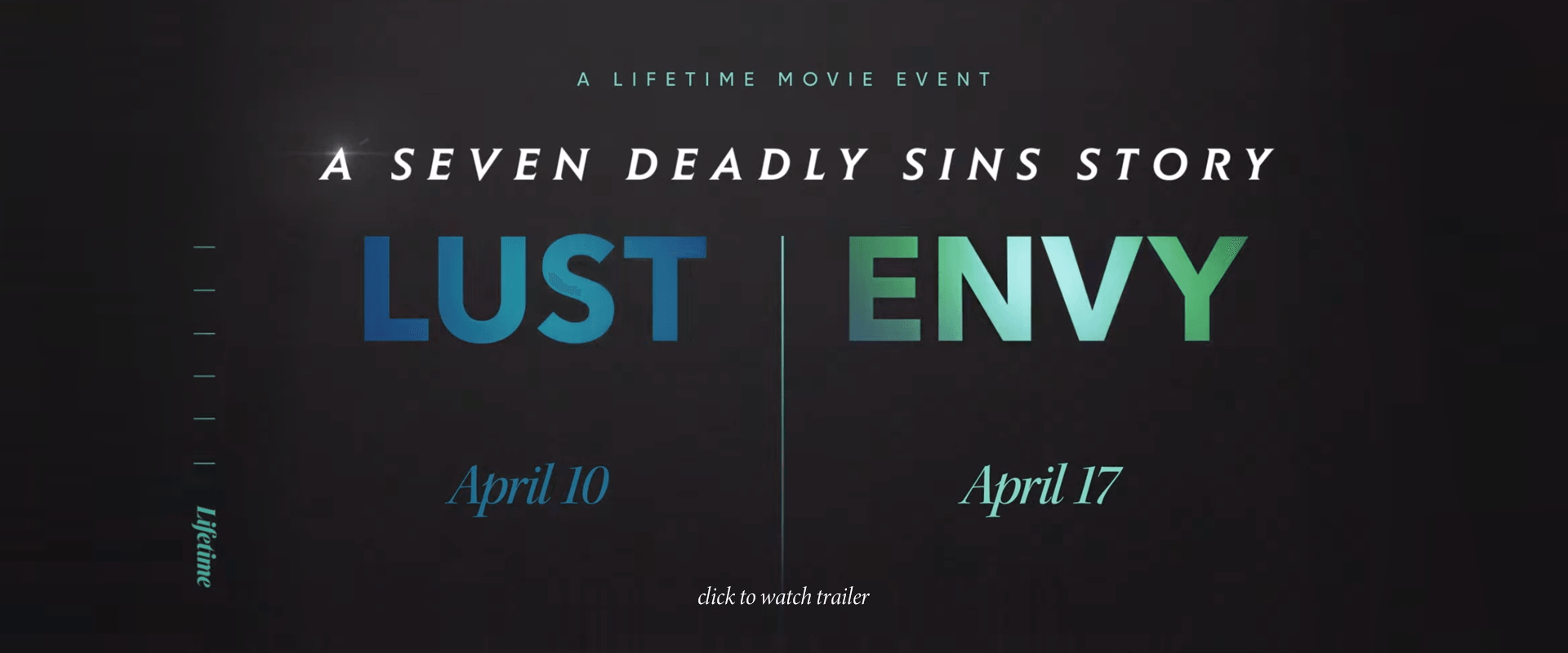 Lust and Envy, a seven deadly sins series, coming soon to Lifetime